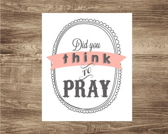Did you think to pray 8x10 printable