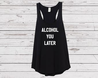 Alcohol shirt, tops and tees, funny women's shirt, tank top, racerback tank, funny shirt, funny tank, wine shirt
