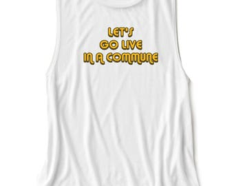 commune, hippy, hippy shirt, women's clothing, yoga clothing, yoga top, funny t-shirt, funny top, women's tank top