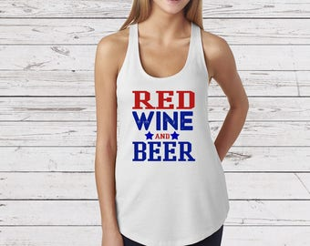 Fourth Of July tee, red wine and beer, Patriotic T-shirt, Fourth of July Tank, Patriotic T-shirt,  Independence Day, Memorial Day Shirt