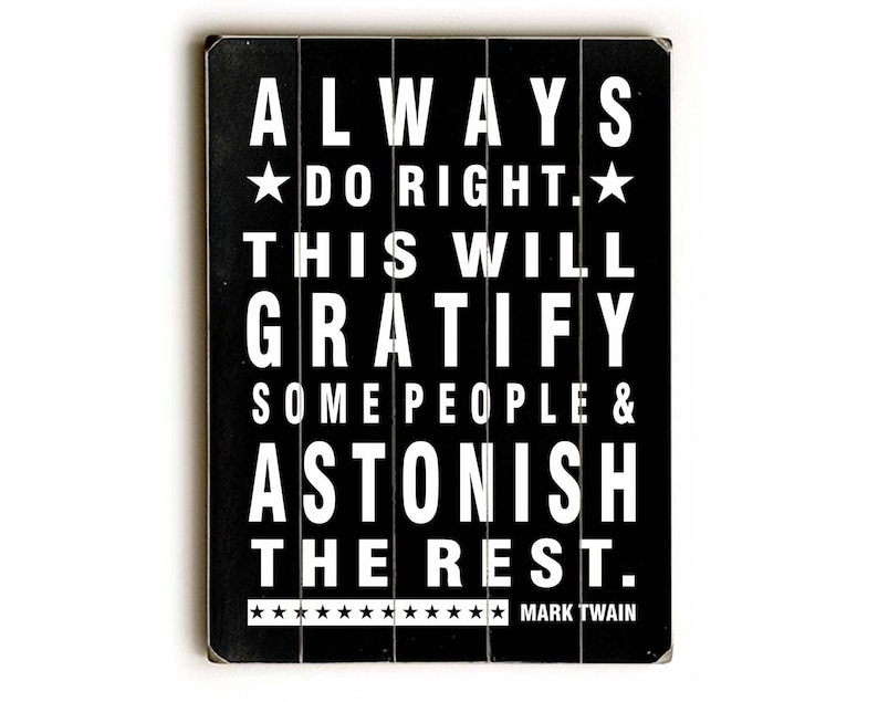 Mark Twain Quote Always Do Right Wood Sign Typography Art Etsy
