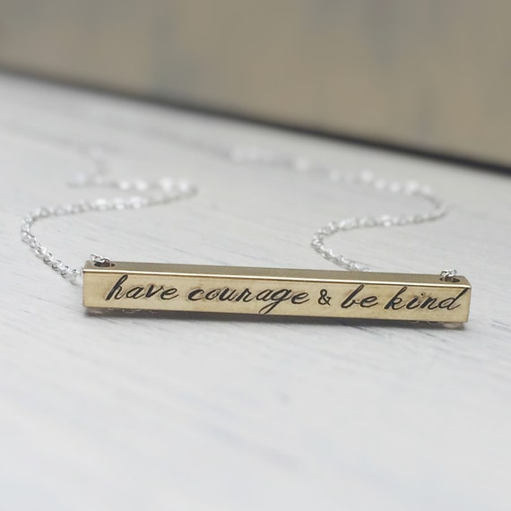 Gift For Girl Have Courage /& Be Kind Necklace Silver Bar Necklace Cinderella Necklace Gift For Her Motivational Necklace