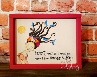 Feet, what do I need you when I have wings to fly. Kahlo. Wall art. Rustic signs. Home decor. Handpainted. Home & Style . Rustic frames.