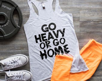 Go Heavy or go home, fitness tanktop, Women fitness, gym life, fitness motivation, fitness t-shirt, motivation