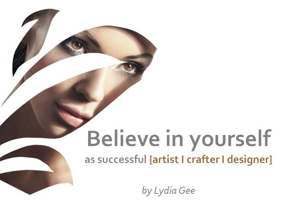 Believe in yourself... Seller handbook, How to sell online pdf guide, How to sell on Etsy, How to sell items ebook, Quit your day job