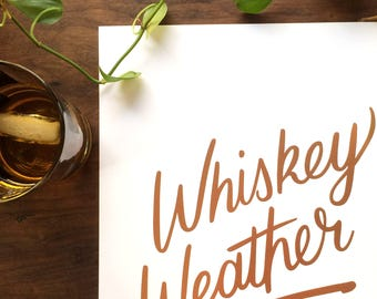 Whiskey Weather Gold Foil Lettering // 8.5 x 11 inch print
