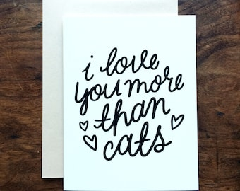 I Love You More Than Cats Greeting Card A2 size
