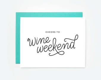 Cheers to Wine Weekend Greeting Card
