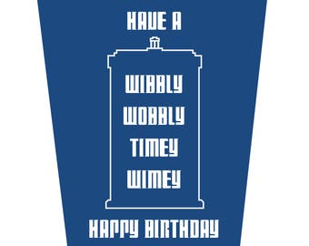 Have A Wibbly Wobbly Timey Wimey Happy Birthday Birthday Card Birthday Card