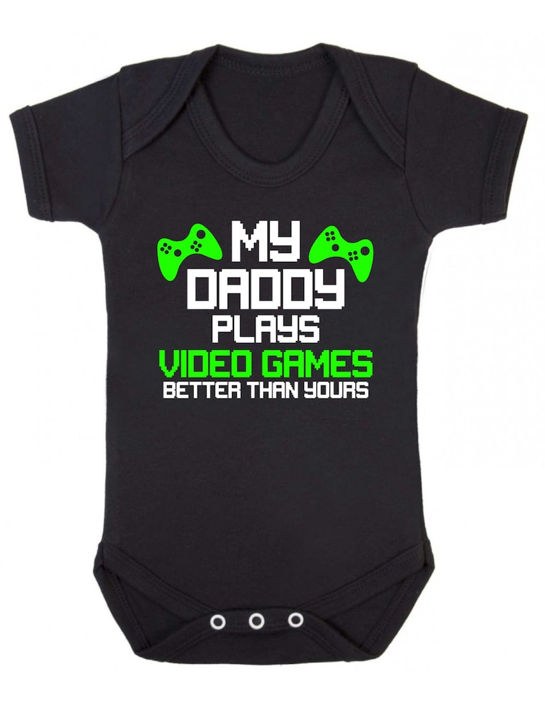 My Daddy Plays Video Games Better Than Yours Baby Vest