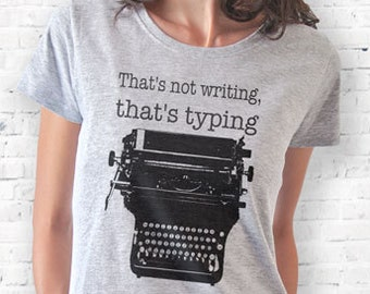 Typewriter T-shirt-that's typing quote T-shirt-typewriter tank top-women shirt-men tees-graphic tees-Christmas gift-by NATURAPICTA-NPTS121