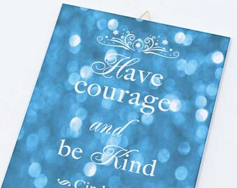 Have courage and be kind Cinderella quote on Canvas board-Cinderella quote canvas art panel-Children wall art-Design by NATURA PICTA CB001