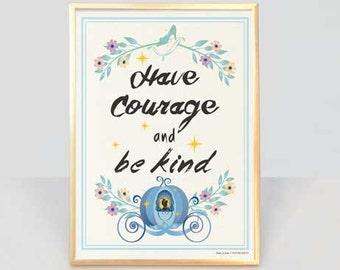 Have courage and be kind print-Cinderella print-Cinderella wall art-Cinderella poster-Nursery print-children wall art-NATURA PICTA-NPAGQ002