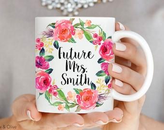Engagement Mug Personalized Future Mrs Mug Engagement Gift Future Mrs Cup Engaged Mug Floral Wedding Mug Bridal Shower Gift Fiance Gift