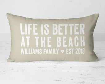 Beach Pillow, Life Is Better At The Beach Pillow, Beach House Decor, Custom Pillow Cover, Personalized Name Pillow, Establish Pillow 20-017