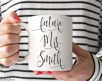 Future Mrs Mug Future Mrs Cup Engaged Mug Engagement Mug Engagement Gift Personalized Mug Proposal Gift Bride to Be Gift Fiance Gift W0004