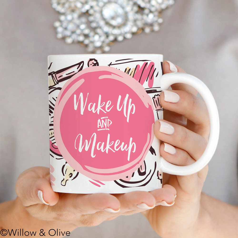 Wake Up and Makeup Mug Makeup Lover Mug Pink Coffee Mug | Etsy