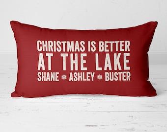 Christmas Pillow, Lake House Pillow, Christmas Is Better At the Lake, Lake House Decor, Holiday Pillow, Holiday Decor, Custom Names Pillow