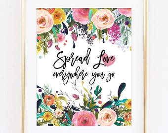 Spread Love Everywhere You Go Art Print, Valentines Day Gift, Unique Gift Idea for Her, Inspirational Quote, Home Office Wall Art Decor