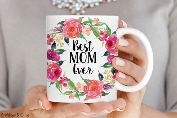 best mom ever mug mothers day coffee mug gift for new mom etsy