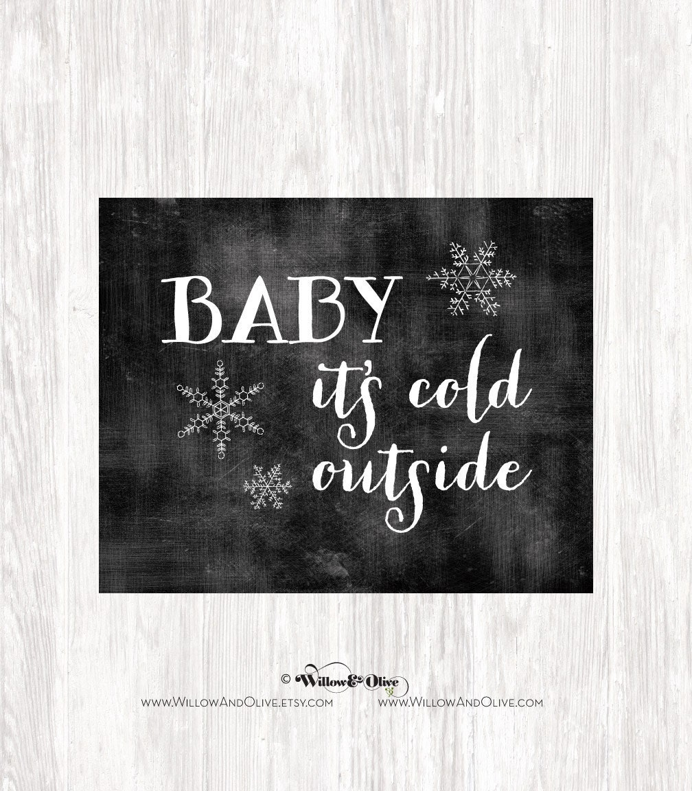 Baby Its Cold Outside Art Print Chalkboard Art Print Etsy