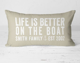 Personalized Name Pillow, Establish Pillow, Life Is Better On The Boat, Beach Pillow, Boat Pillow, Nautical Pillows, Gift for Boater 20-019