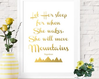 Let Her Sleep For When She Wakes She Will Move Mountains, Napoleon Quote, Gold Art, Gold Nursery Decor, Gold Girls Room Art, Gold Art Print
