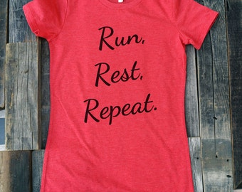 Fitness workout sports gym tshirt - Run, Rest, Repeat. - Soft Shirts for Women (Junior Fit and Regular Size)