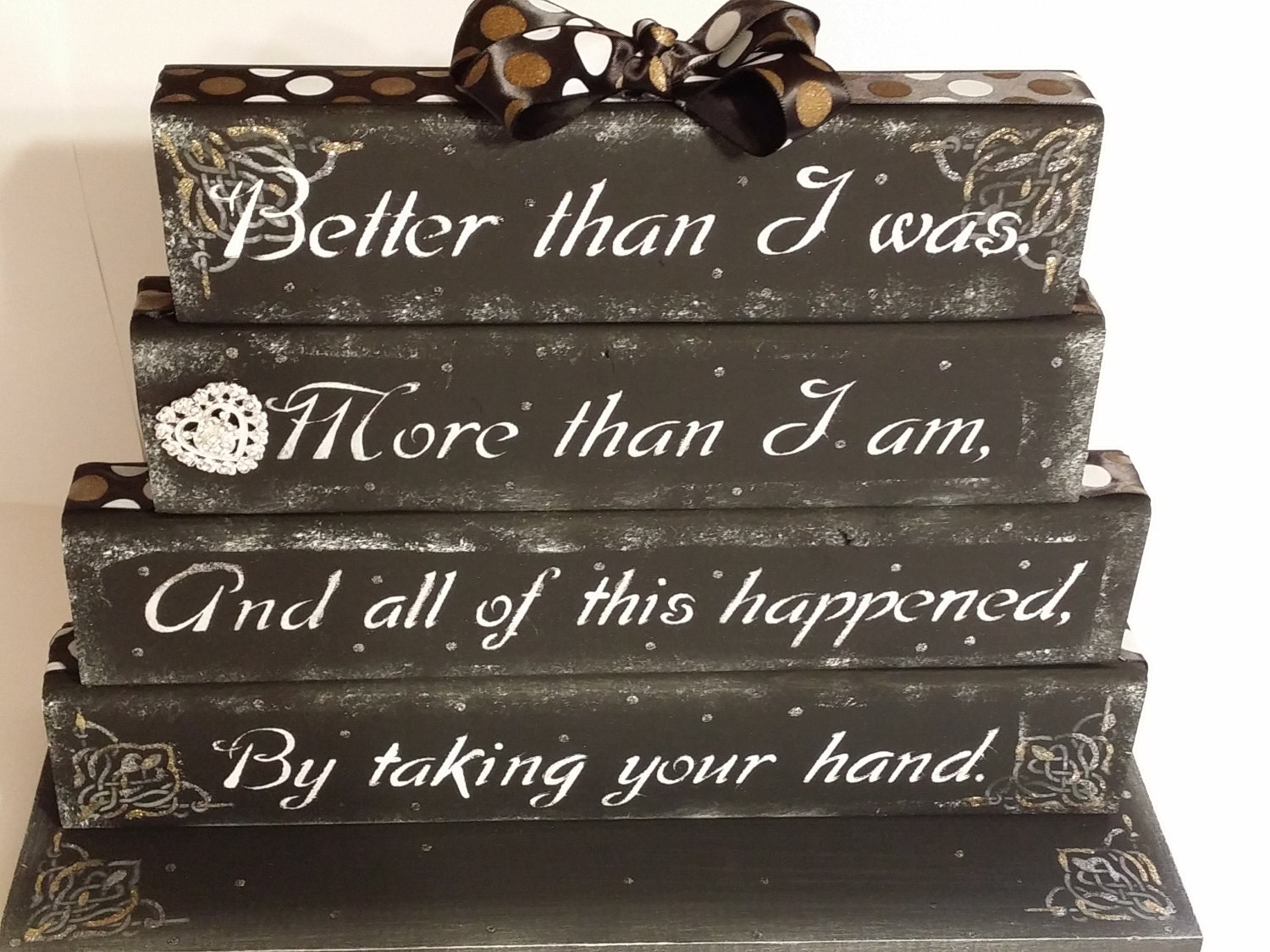 Valentines Day gift Anniversary Love quote poem table top display handmade wedding sign, true love, better than I was, more than I am