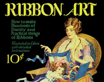 Ribbon Art instruction booklet, 1920s or 1930s, dainty flowers and trimmings made from ribbon for lingerie, boudoir, negligee, baby clothes