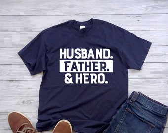 Fathers day shirt, husband father hero shirt, gift for dad, Fathers day gift, gift for husband, daddy shirt, birthday gift