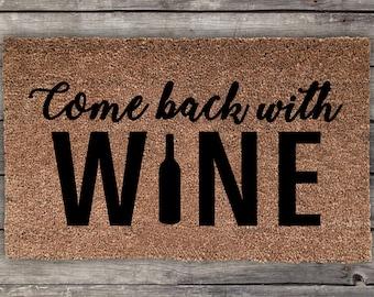 Come Back with Wine Doormat, Funny Doormat, Wedding Gift, Closing Gift, Housewarming Gift, Welcome Mat