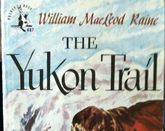 Vintage Paperback Pocket Book 487  The Yukon Trail by Willliam MacLeod Raine 1948 NM Condition