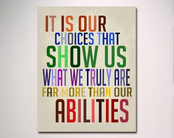 Harry Potter Poster / Dumbledore Quote / It Is Our Choices ... More Than Our Abilities / Wall Art / Inspirational Quote / Harry Potter Print
