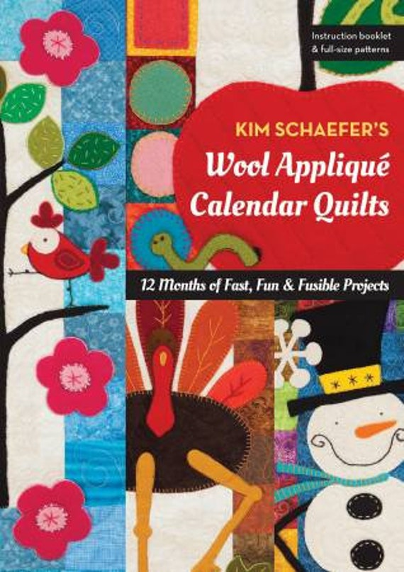 Kim Schaefer's Wool Applique Calendar Quilts Patterns for every month