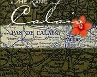 The Land of Calais by Melody Grubb