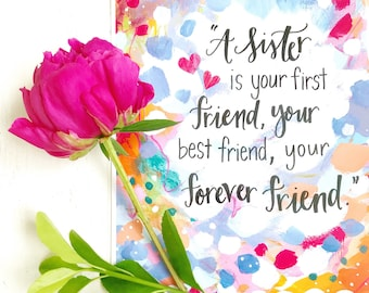 Inspirational Art Print 8.5x11 inches / Sister and Friend / Gift for Sister / Sister's Friendship / Best Sister Ever / Gift for her