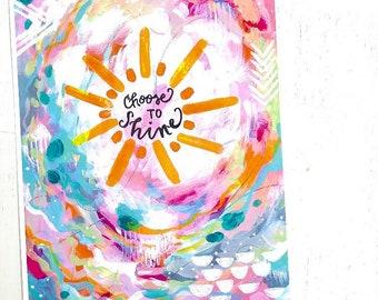 "Inspirational Art - ""Choose to Shine"" - 8.5x11 Print / Sunshine Art / Colorful Gift / Positive and Motivational Wall Decor"