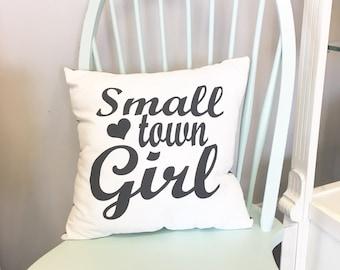 Small Town Girl Pillow