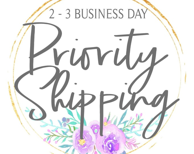 PRIORITY SHIPPING Upgrade 2-3 Business Days