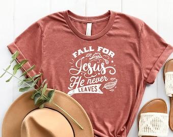 Fall T Shirt, Fall For Jesus He Never Leaves, Christian T Shirt, Mom Shirt, 22808