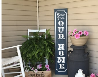 Unwelcome Porch Sign   Please Leave Our Home Vertical Wood Sign   Front Porch Decor   22917