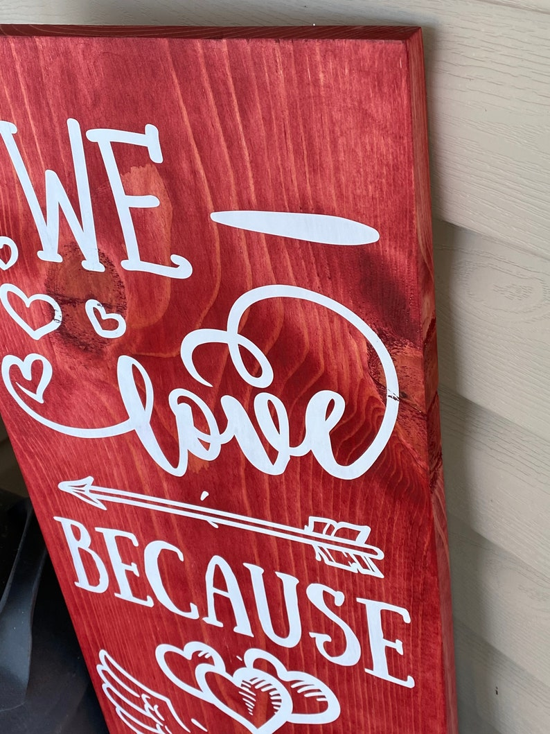 22877 Valentines Day Decor Valentine Porch Sign Welcome Sign Love Porch Sign Front Porch Decor We Love Because He First Loved Us