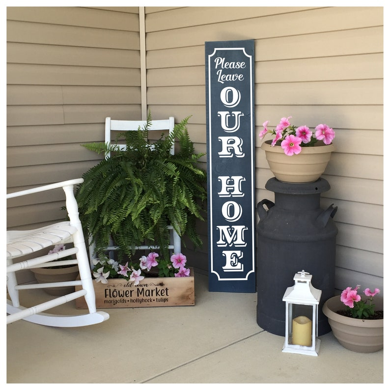 Unwelcome Porch Sign  Please Leave Our Home Vertical Wood Dark Blue
