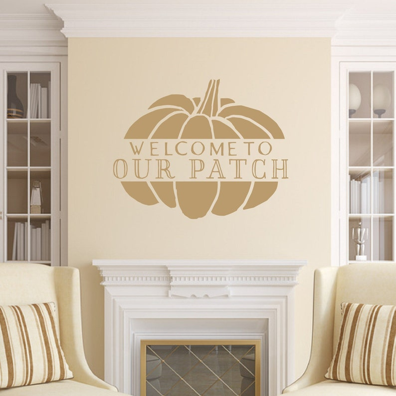 Welcome To Our Patch Vinyl Wall Decal Fall Wall Decal Fall Light Brown