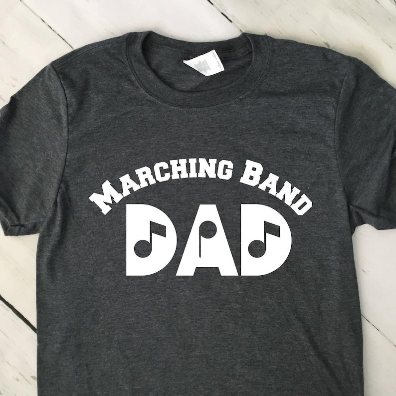 Marching Band T Shirt  Marching Band Dad T Shirt  Dad Shirt image 0