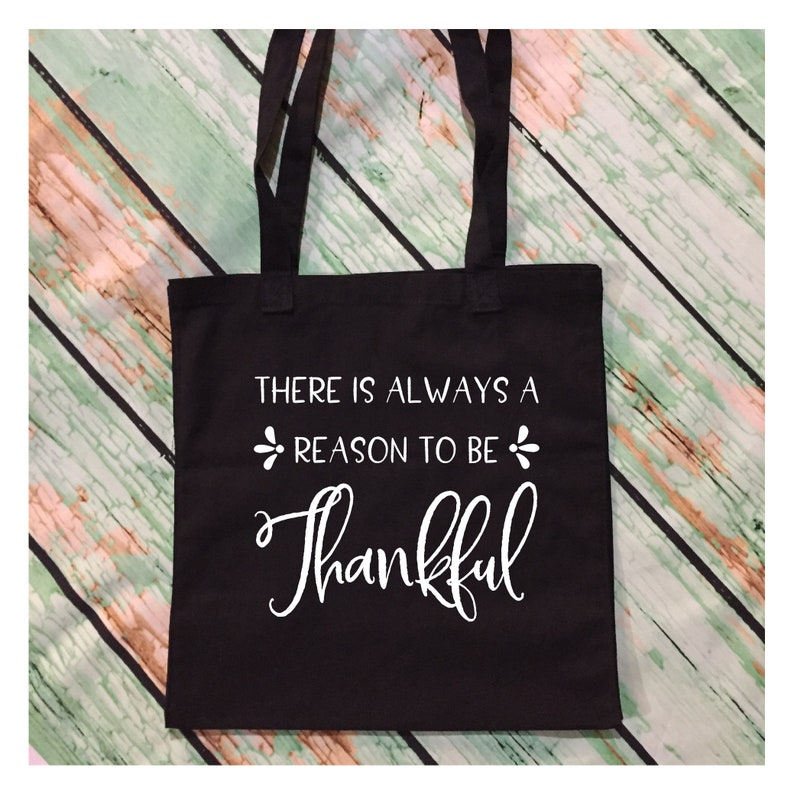 Fall Tote Bag Thanksgiving Tote There Is Always A Reason To Be Thankful Thankful Bag 22537 Canvas Tote Bag Market Bag