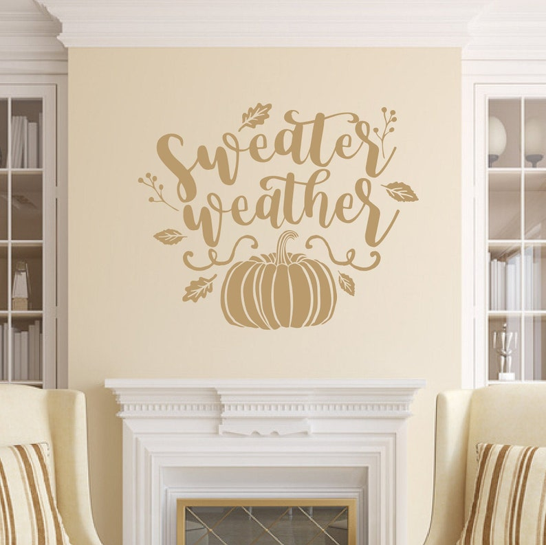 Sweater Weather Vinyl Wall Decal Fall Wall Decal Fall Decor Light Brown