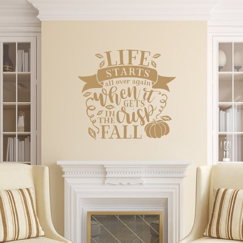 Fall Wall Decal Life Starts All Over Again When It Gets Crisp Light Brown