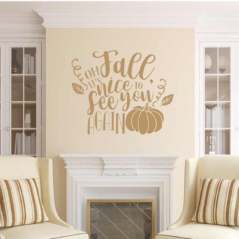 Fall Wall Decal Oh Fall Its Nice To See You Again Vinyl Wall Light Brown